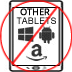 Android, Windows, Amazon, (Non iOS Tablets - Not Supported)