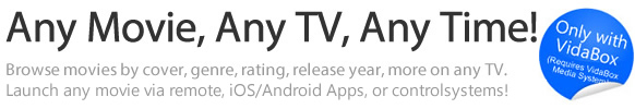 Any Movie, Any TV, Any Time! - Browse movies by cover art, genre, star rating, release year & more on your TV. Play any movie on demand, or launch movies via iOS/Android apps & control systems!